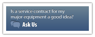 is a service contract for my major equipment a good idea? ask us